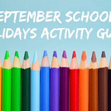 September School Holidays Activities Guide