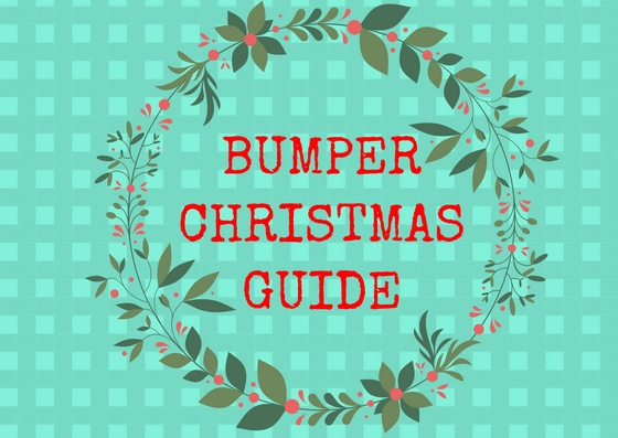 2017 Bumper Christmas Guide!